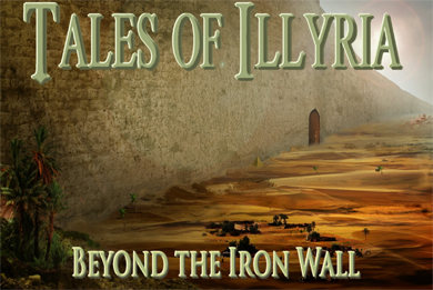 Tales of Illyria: Beyond the Iron Wall!